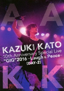 加藤和樹/KAZUKI KATO 10th Anniversary Special Live
