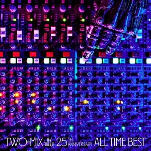 TWO-MIX 25th Anniversary ALL TIME BEST<通常盤> CD