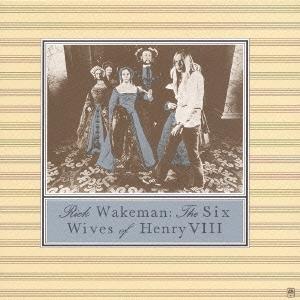 ヘンリー八世の六人の妻 <紙ジャケット仕様初回限定盤>