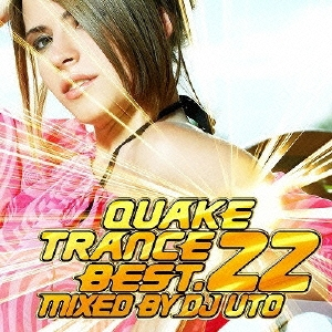 QUAKE TRANCE BEST.22 MIXED BY DJ UTO