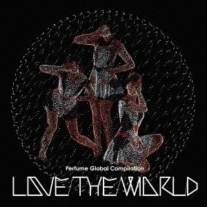 Perfume/Perfume Global Compilation LOVE THE WORLD<通常盤>[TKCA-73845]