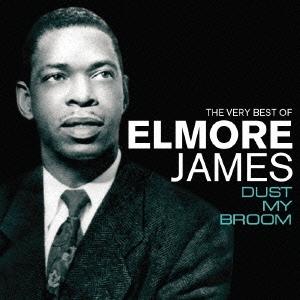Elmore James/ダスト・マイ・ブルーム~ザ・ヴェリー・ベスト [PCD-23548]
