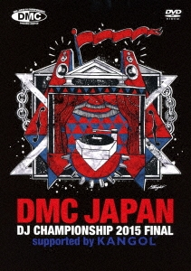 DMC JAPAN DJ CHAMPIONSHIP 2015 FINAL supported by KANGOL