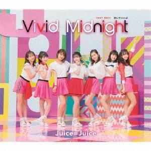 Juice=Juice/SEXY SEXY/泣いていいよ/Vivid Midnight (C)<通常盤>[HKCN-50552]