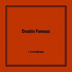 Double Famous/6variations [CD+BOOK][DDCK-1034]