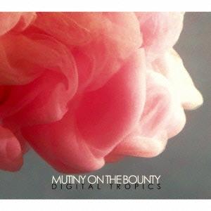 Mutiny On The Bounty/Digital Tropics[FOMR-0043]