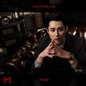 PLUS M/Love in the club (B-Type)[SPMCD-03302]