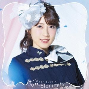 Doll☆Elements/Dear future<初回生産限定盤B/権田夏海盤>[MUCD-5324]