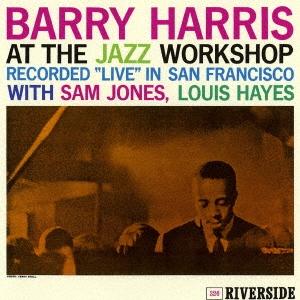 Barry Harris (Jazz)/アット・ザ・ジャズ・ワークショップ +3[UCCO-5596]