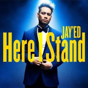 JAY'ED/Here I Stand[MUCD-5334]