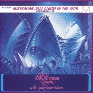 The Don Burrows Quartet/アット・ザ・シドニー・オペラ・ハウス<完全限定生産盤>[CDSOL-45257]