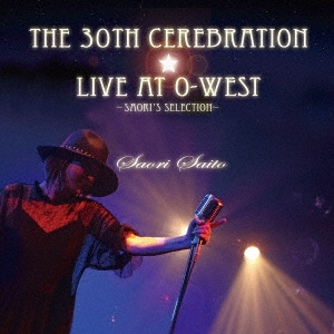 斉藤さおり/The 30th Cerebration ☆Live at O-WEST Saori Saito 〜 Saori's Selection 〜[LRS-1004]