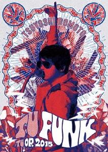 TSUYOSHI DOMOTO TU FUNK TUOR 2015 [2Blu-ray Disc+ブックレット]<初回盤> Blu-ray Disc