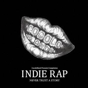 INDIE RAP ~never trust a story~<数量限定盤>