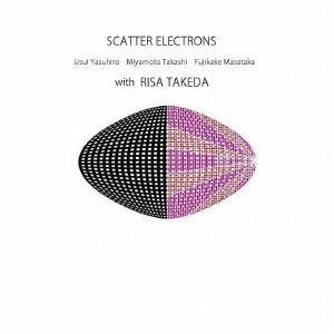 SCATTER ELECTRONS with special guest RISA TAKEDA CD