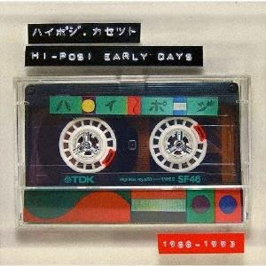 ハイポジ・カセット HI-POSI EARLY DAYS 1988-1993