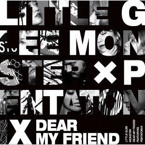Dear My Friend feat. Pentatonix [CD+DVD]<初回生産限定盤> 12cmCD Single
