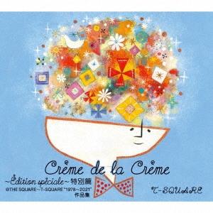 "Creme de la Creme ~Edition speciale~ 特別篇@THE SQUARE~T-SQUARE ""1978~2021""作品集 [6SACD Hybr SACD Hybrid"