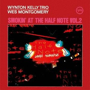 ハーフ・ノートのウェス・モンゴメリーとウィントン・ケリー・トリオ VOL.2<生産限定盤>