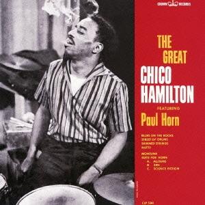 Chico Hamilton/ザ・グレート・チコ・ハミルトン・フィーチャリング・ポール・ホーン<初回限定生産盤>[PCD-20177]