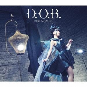 野水伊織/D.O.B. [CD+DVD]<初回限定盤>[VTZL-97]