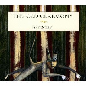 The Old Ceremony/スプリンター[CDYEP-2369J]