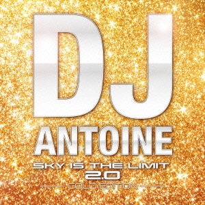 DJ Antoine/SKY IS THE LIMIT 2.0 -GOLD EDITION-[LEXCD-14001]