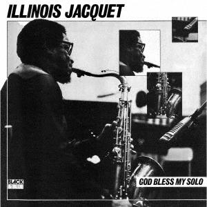 Illinois Jacquet/ゴッド・ブレス・マイ・ソロ<完全限定生産盤>[CDSOL-46081]