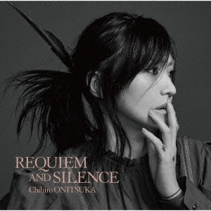 REQUIEM AND SILENCE<初回限定盤> CD