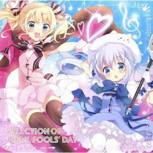 TVアニメ「ご注文はうさぎですか??」SELECTION OF APRIL FOOLS' DAY CD