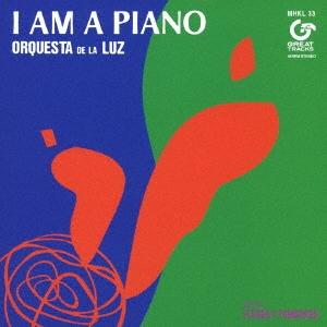 Orquesta De La Luz/I AM A PIANO<レコードの日対象商品/完全生産限定盤/Clear Green Vinyl>[MHKL-33]