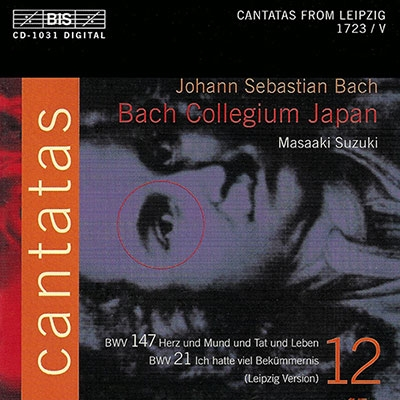 鈴木雅明/J.S.バッハ: カンタータ全集 Vol.12 - BWV147、BWV21[BIS1031]