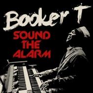 Booker T. Jones/Sound The Alarm[7234121]