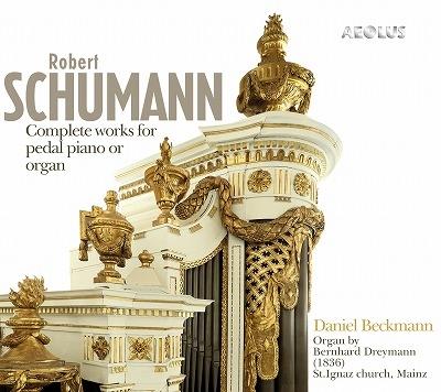 ダニエル・ベックマン/シューマン: ペダル・ピアノもしくはオルガンのための作品全集[AE11201]
