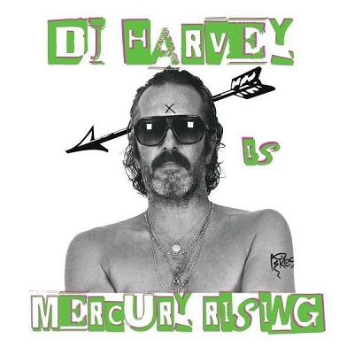 DJ HARVEY IS THE SOUND OF MERCURY RISING VOL.2
