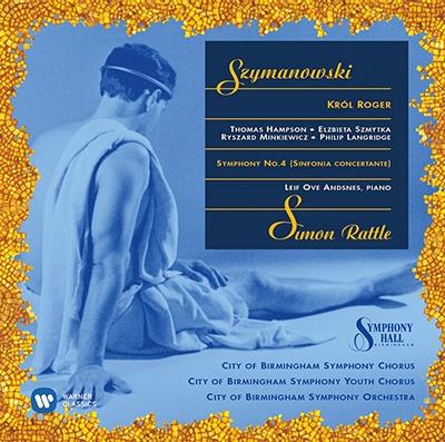 サイモン・ラトル/Szymanowski: Krol Roger, Symphony No4<初回完全限定盤>[2564620051]