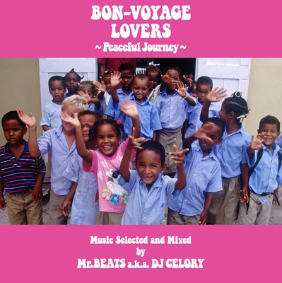 Mr.BEATS a.k.a.DJ CELORY/BON-VOYAGE LOVERS 〜Peaceful Journey〜 Music Selected and Mixed by Mr.BEATS a.k.a. DJ CELORY[SKRD-0007]