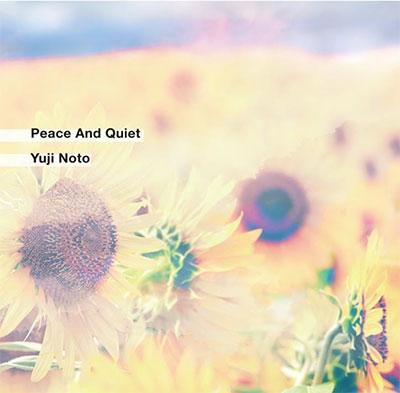 YUJI NOTO/PEACE AND QUIET[SZH007AL]