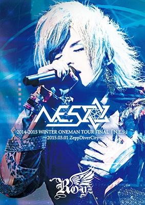 Royz/2014-2015 WINTER ONEMAN TOUR FINAL「N.E.S」〜2015.03.01 ZeppDiverCity〜<初回限定盤>[BPRVD-182]