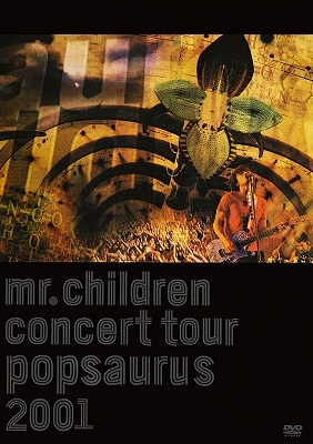 Mr.Children/Mr.Children CONCERT TOUR POPSAURUS 2001[TFBQ-18021]