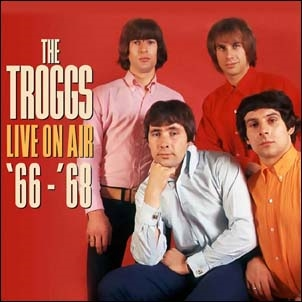 The Troggs/Live On Air '66 - '68<限定盤>[LC2CD5029]