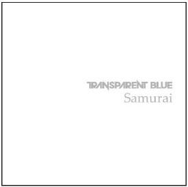 TRANSPARENT BLUE/Samurai<タワーレコード限定>[GRTB-001]