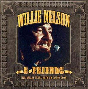 Willie Nelson &Friends/Live: Dallas Texas KAFM-FM Radio Show[HS2CD1010]