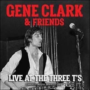 Gene Clark &Friends/Live At The Three T's[LFMCD610]