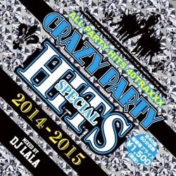 DJ LALA/CRAZY PARTY HITS 2014-2015 SPECIAL[MKDR-0010]