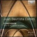 ホセ・ドゥセ・ケノル/J.B.Comes: O Pretiosum - Music for the Blessed Sacrament[BRL95231]