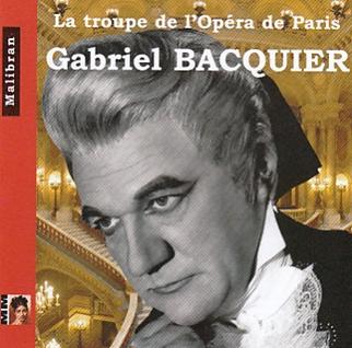 ガブリエル・バキエ/Gabriel Bacquier - La Troupe de l'Opera de Paris[CDRG211]