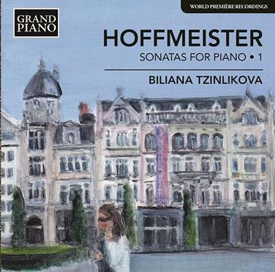 ビリアーナ・ツィンリコヴァ/F.A.Hoffmeister: Sonatas for Piano Vol.1[GP666]