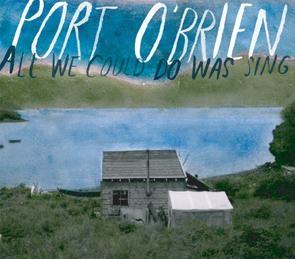 Port O'Brien/オール・ウィ・クッド・ドゥ・ワズ・シング<数量限定盤>[PTS-107]