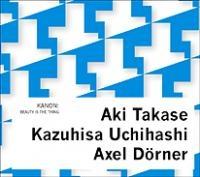 KANON (高瀬アキ+内橋和久+アクセル・ドゥナー)/BEAUTY IS THE THING[DMF-141]